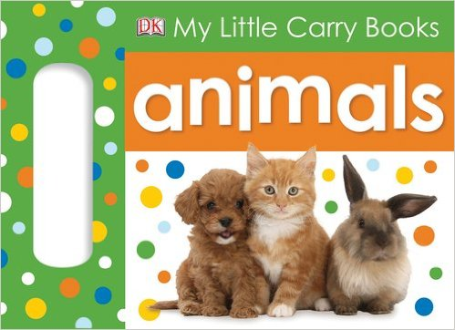 Animals (My Little Carry Me Books)