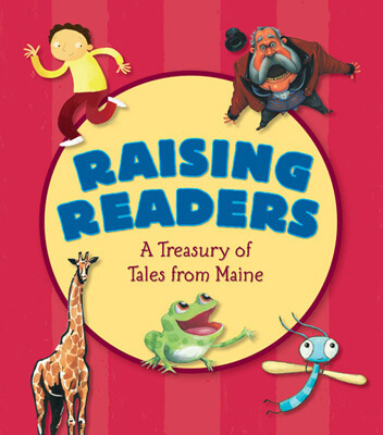 Raising Readers: A Treasury of Tales from Maine