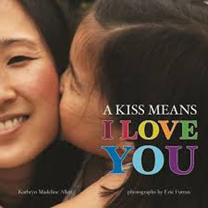 Featured Book: A Kiss Means I Love You