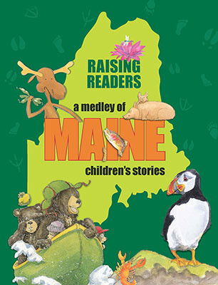 Raising Readers: A Medley of Maine Children's Stories